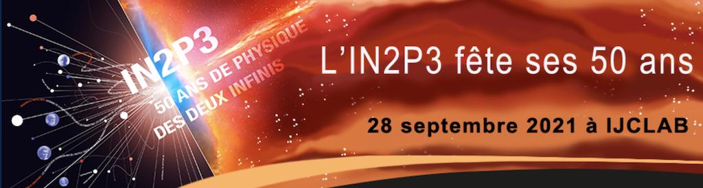 L'IN3P3 fête ses 50 ans à IJCLab